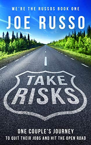 Book Cover: Take Risks One Couple's Journey to Quit Their Jobs and Hit the Open Road